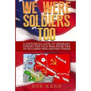 #Book Review of #WeWereSoldiersToo from #ReadersFavorite - https://readersfavorite.com/book-review/we-were-soldiers-too  Reviewed by Ryan Jordan for Readers' Favorite  We Were Soldiers Too: A Historical Look at Germany During the Cold War From the US Soldiers Who Served There (Volume 2) by Bob Kern shows a part of the Cold War that many people know nothing about. The entire world was watching the conflict between the US and Russia, but no one really understood or paid ...