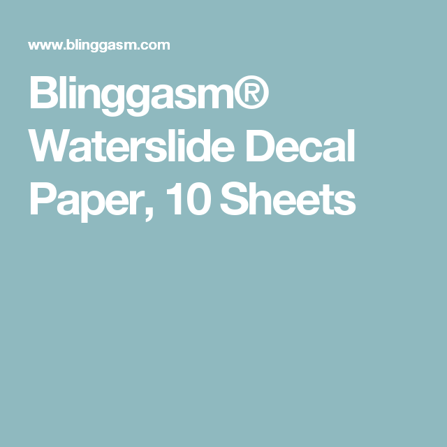 Blinggasm Waterslide Decal Paper Sheets Cricut Creative - Make your own decal paper