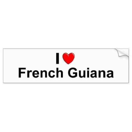 I love heart french guiana bumper sticker country gifts style diy gift ideas country styles pinterest