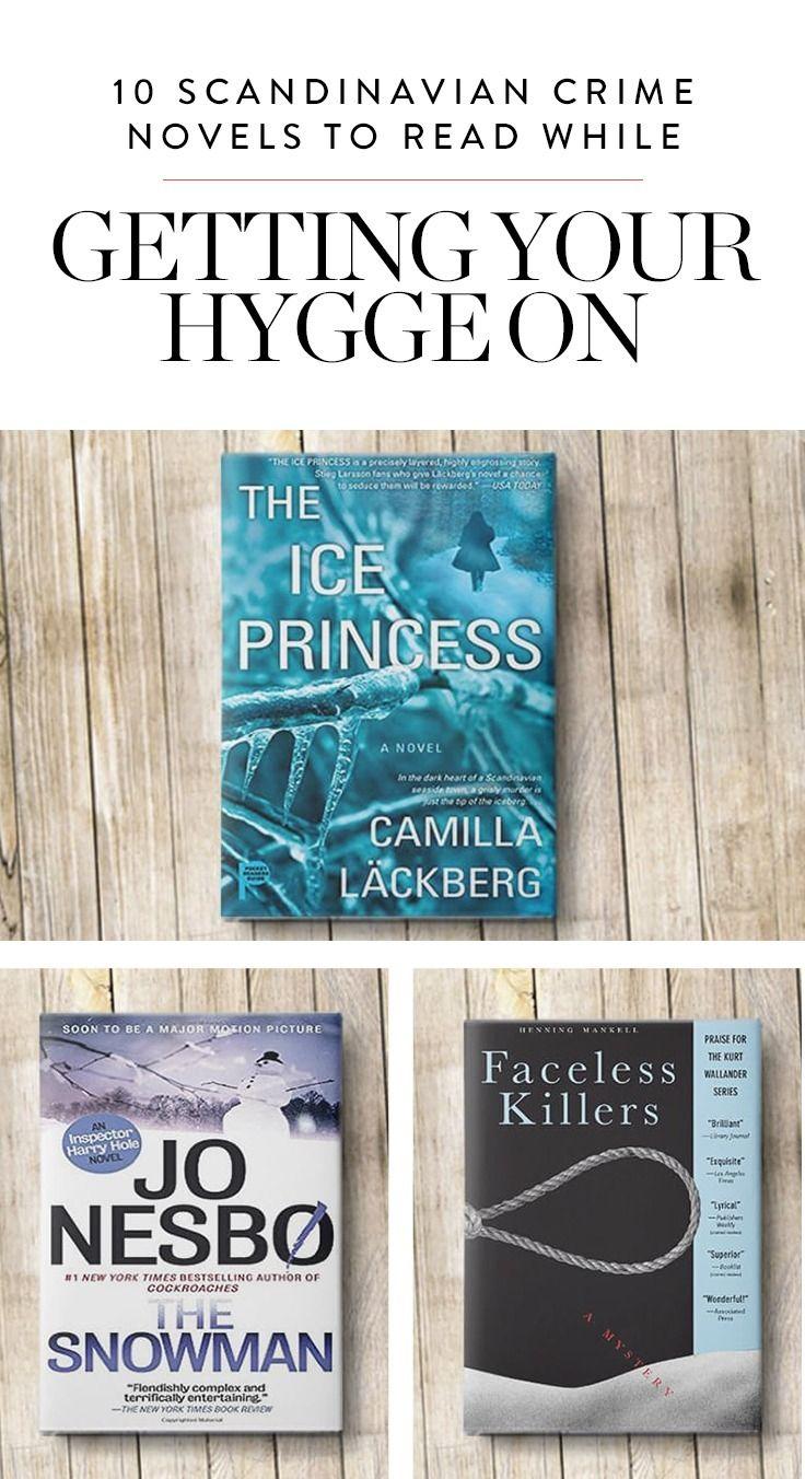 10 Scandinavian Crime Novels To Read While Getting Your Hygge On Crime Novels Novels To Read Novels