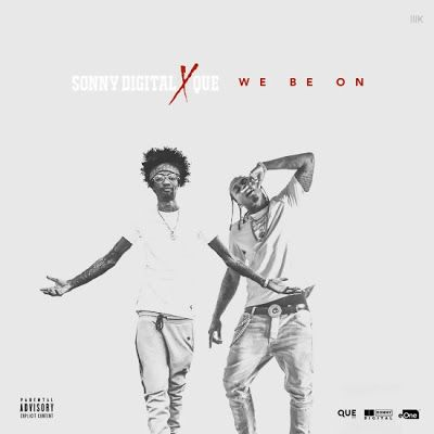"DEF!NITION OF FRESH : Sonny Digital x Que - We Be On...Atlanta producer Sonny Digital teams up with rapper Que to release a new project later in 2016. ""We Be On"", the first track from that project, which premiered on World Star Hip Hop."