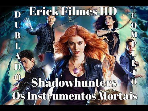 Filme Os Instrumentos Mortais Dublado Shadowhunters Erick