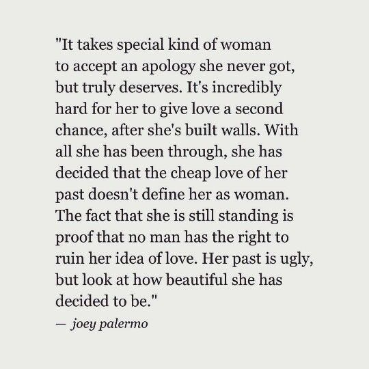 It Takes A Special Kind Of Woman To Accept An Apology She Never