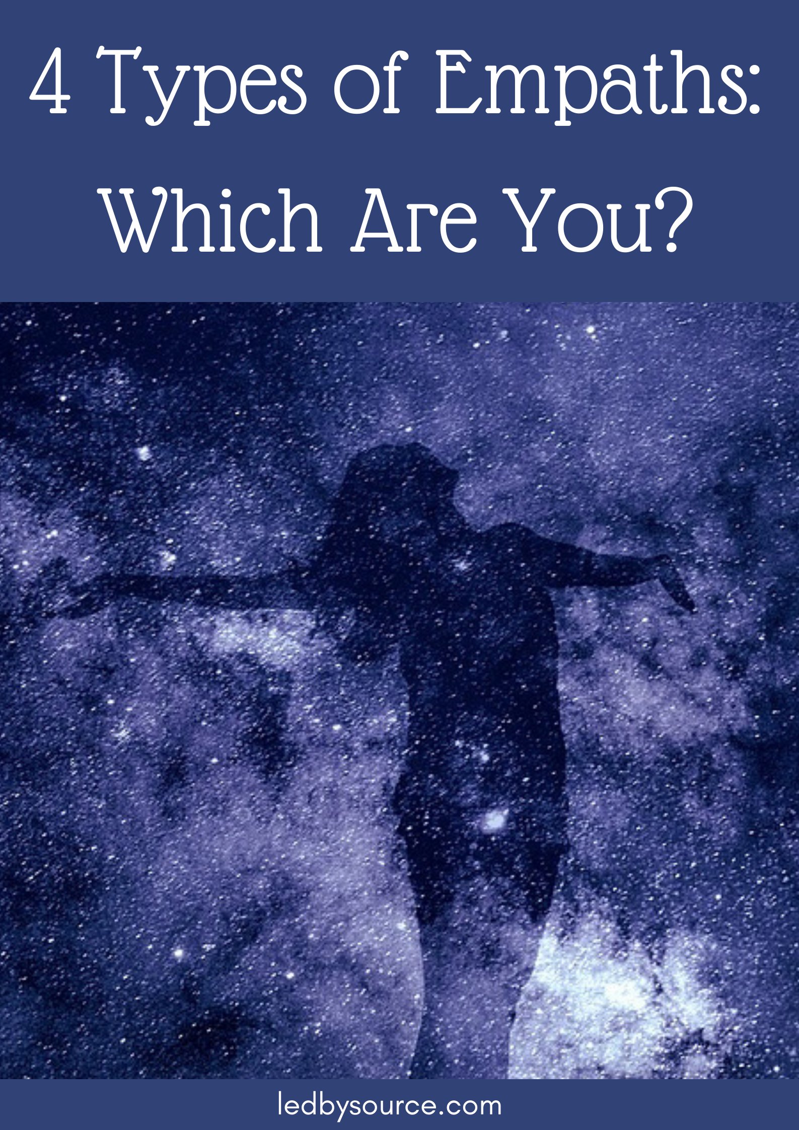 4 Types of Empaths: Which Are You? – Ledbysource