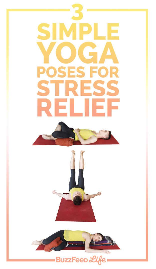 The 3 Best Yoga Poses For Stress Relief Restorative Yoga Easy Yoga Poses Cool Yoga Poses