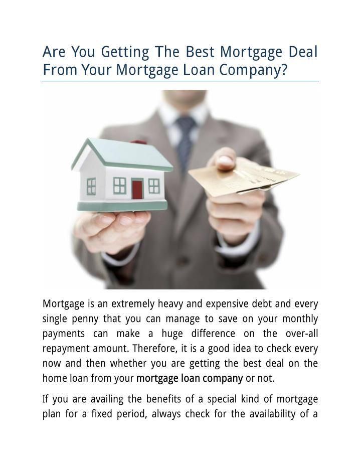 Are You Getting The Best Mortgage Deal From Your Mortgage Loan Company Loan Company Mortgage Loans Mortgage Deals