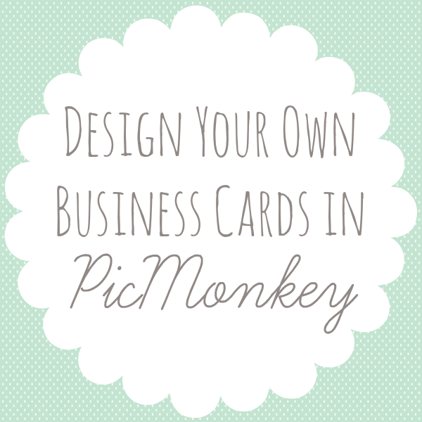 Design Your Own Business Cards in PicMonkey Business cards