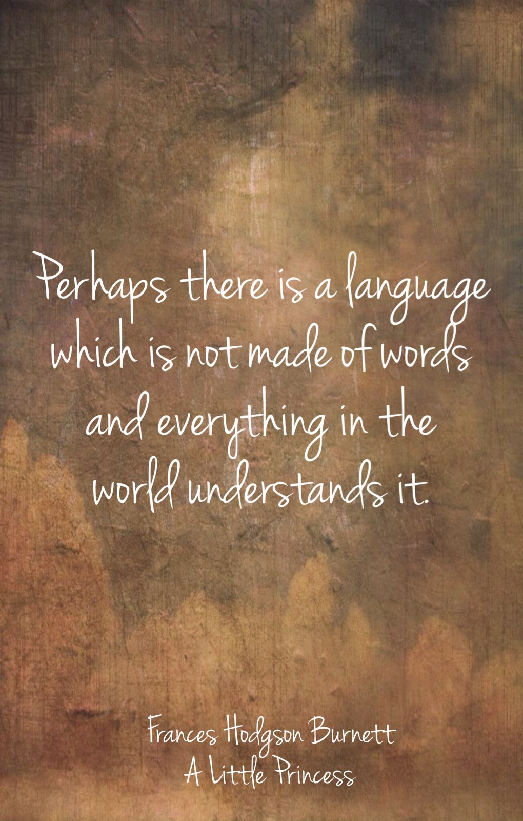 "A Little Princess quotes, Frances Hodgson Burnett wisdom...""Perhaps there is a language which is not made of words..."""