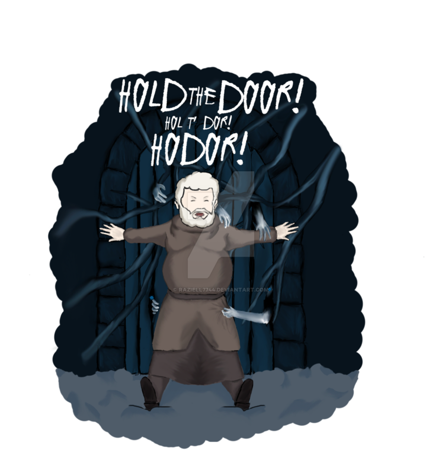 HOLD THE DOOR! HODOR - GAME OF THRONES by raziell7744