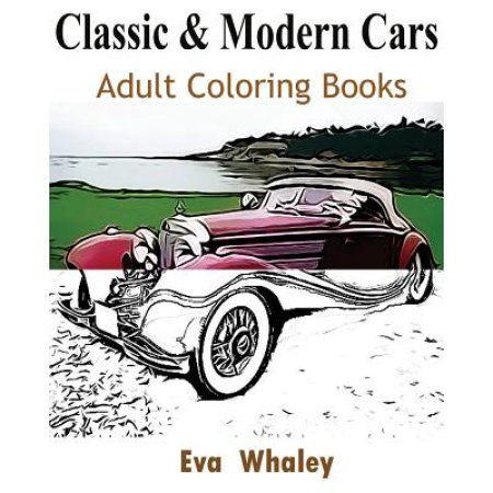 Classic & Modern Cars Adult Coloring Book: Design Coloring Book