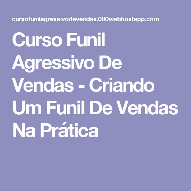 Curso Funil Agressivo De Vendas - Criando Um Funil De Vendas Na Prática
