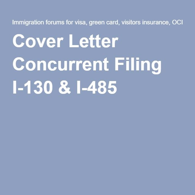 Cover Letter Concurrent Filing I-130  I-485 Lectura y algo mas - cover letter for i 130