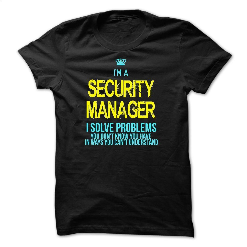 I am a SECURITY MANAGER T Shirt, Hoodie, Sweatshirts - t shirt design #shirt #T-Shirts