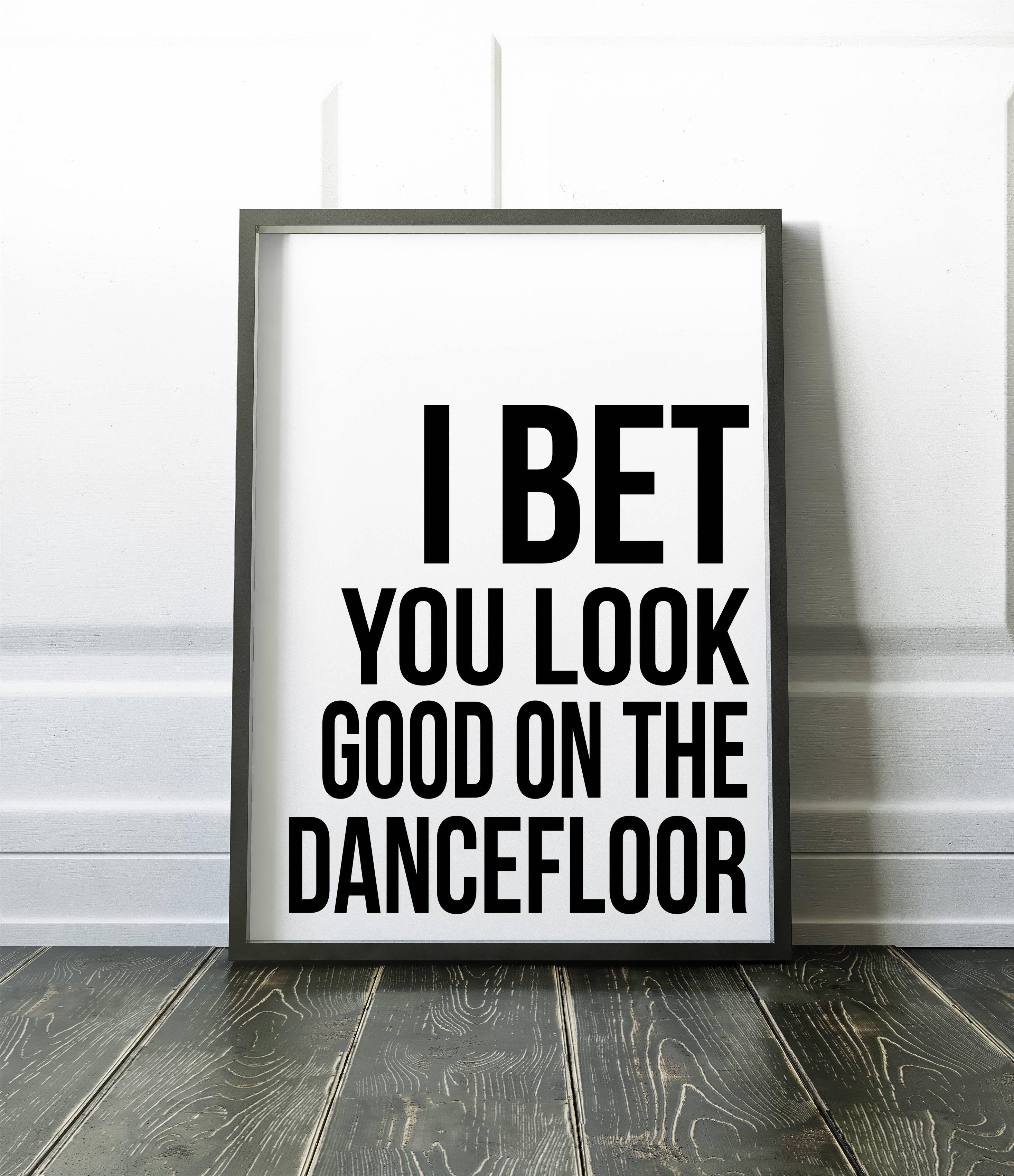 Home Design Ideas Buch: I Bet You Look Good On The Dancefloor, Wedding Sign