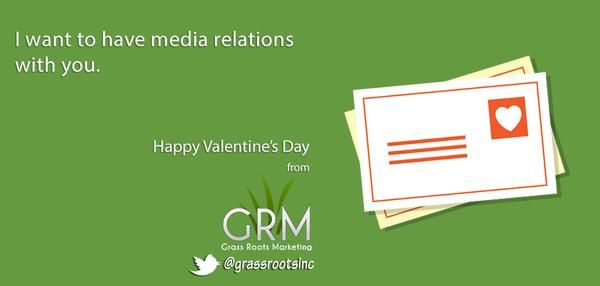 I want to have media relations with you.   - Marketing Valentines by Grass Roots Marketing