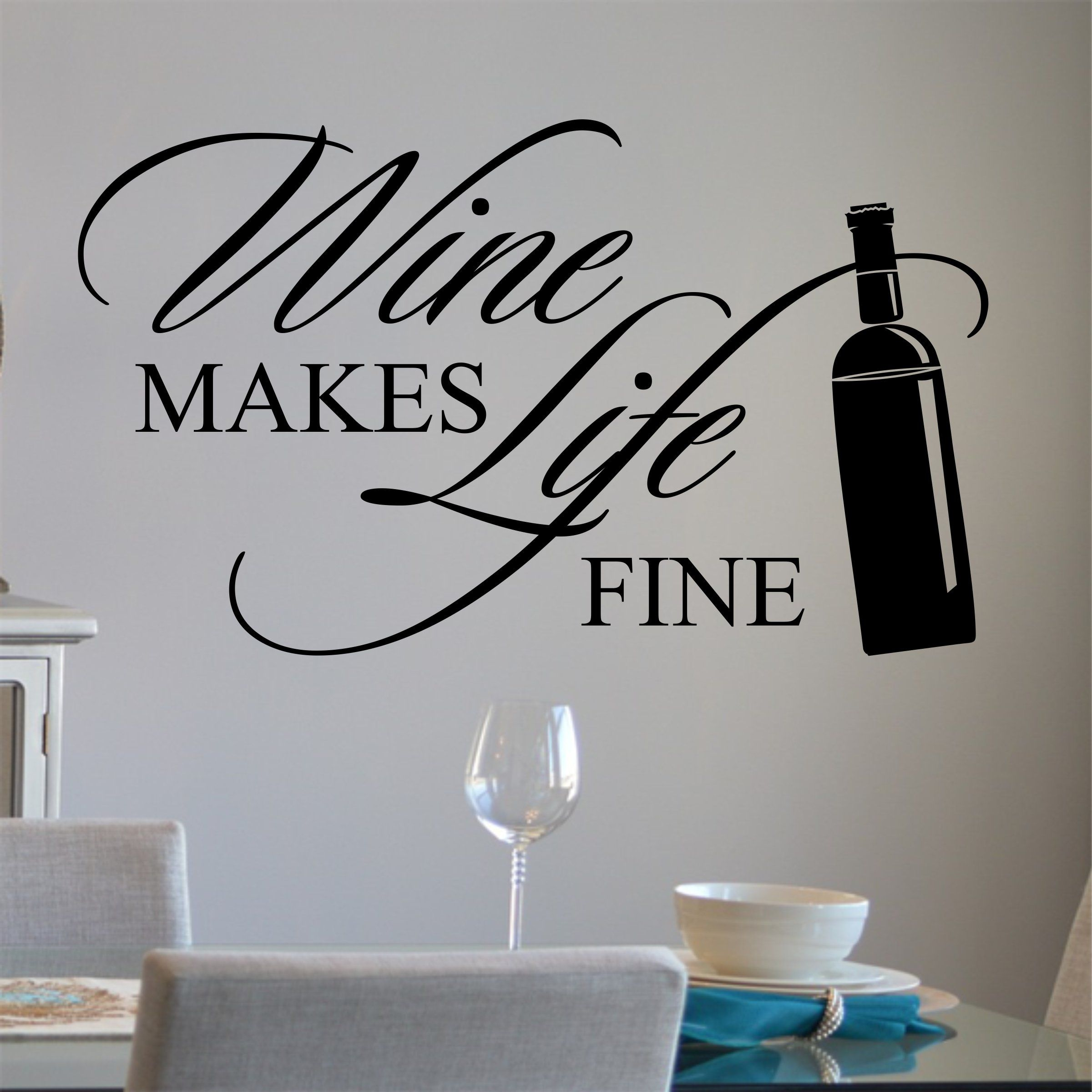kitchen wall decal wine makes life fine farmhouse decor letter wall wine theme kitchen on kitchen decor quotes wall decals id=20834