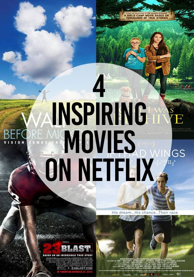 4 Inspiring Movies On Netflix Movies To Watch Movies