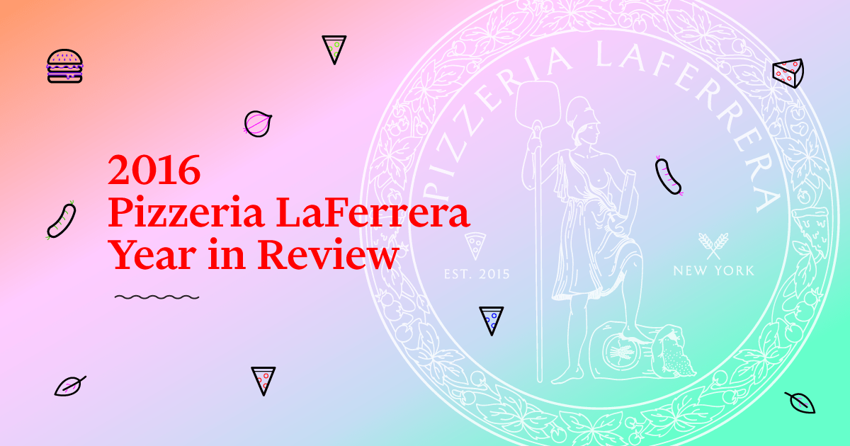 [Homemade] 2016 Pizzeria LaFerrera Year in Review recipes