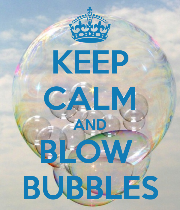 keep calm and blow bubbles spr che pinterest. Black Bedroom Furniture Sets. Home Design Ideas