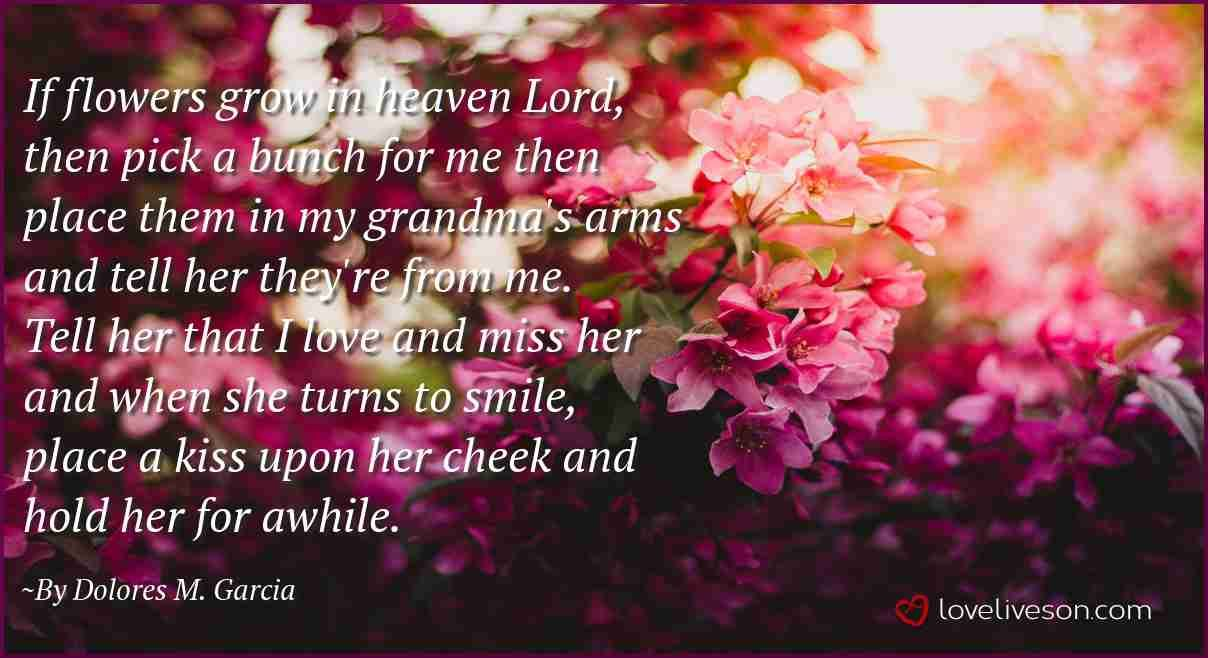 grandma poems funeral heaven quotes grandmother missing poem flowers memorial quote dolores loveliveson flower lives grow passing remembering garcia say