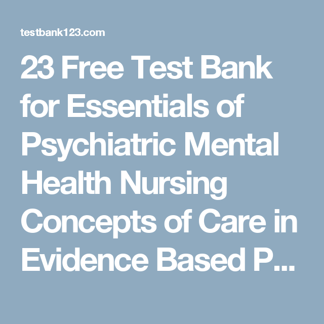 23 Free Test Bank For Essentials Of Psychiatric Mental Health
