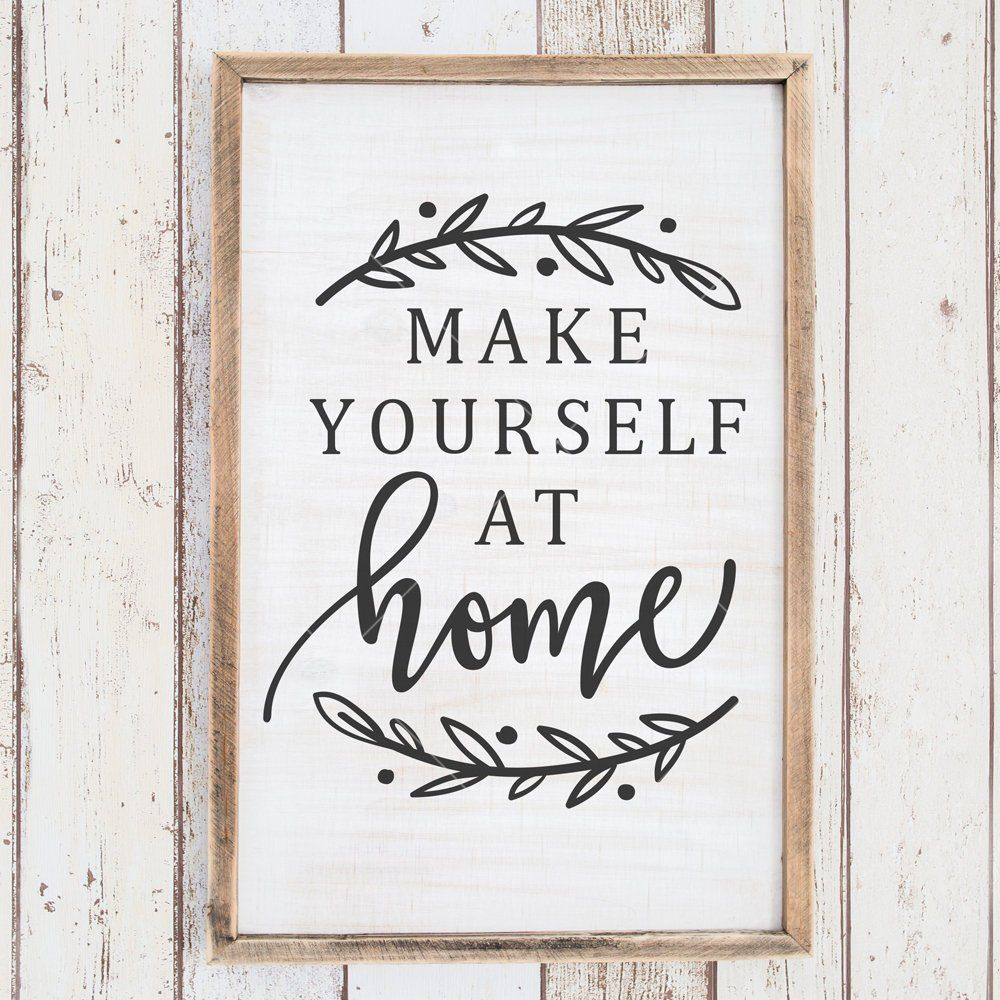 Make Yourself At Home File For Sign Svg Dxf Png Files For Etsy Stencils For Wood Signs Make It Yourself Cricut