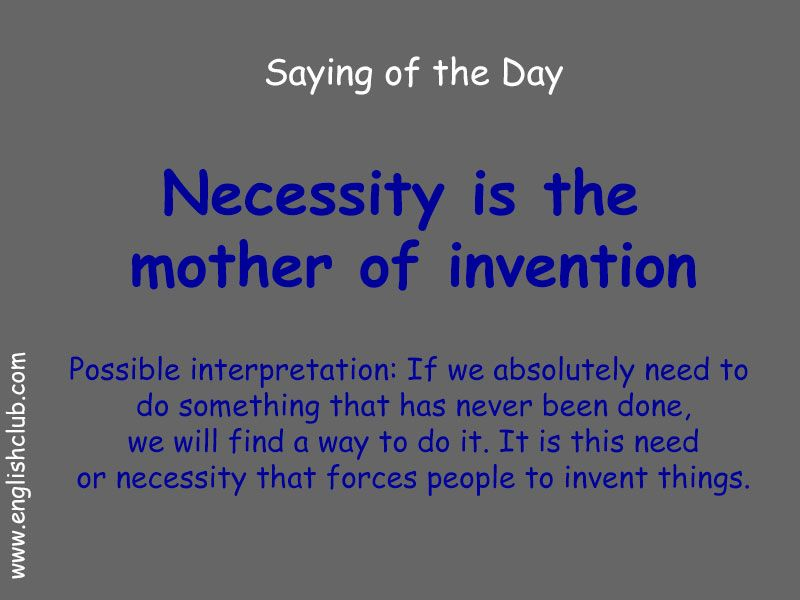 Saying Necessity I The Mother Of Invention Idiom And Phrase English Words Essay On