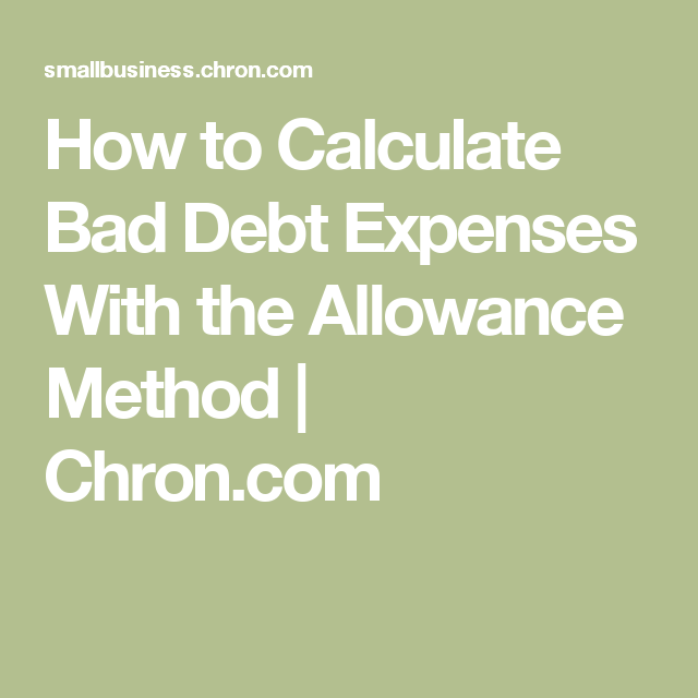 How To Calculate Bad Debt Expenses With The Allowance