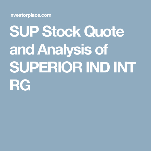At&t Stock Quote Sup Stock Quote And Analysis Of Superior Ind Int Rg  Saving