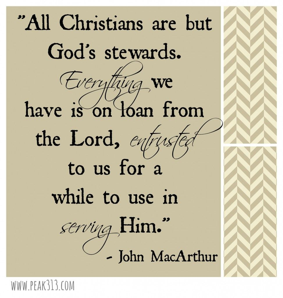 "Stewardship Quotes Looking At Healthy Stewardship Through A ""tithing"" Lens  Peak313"