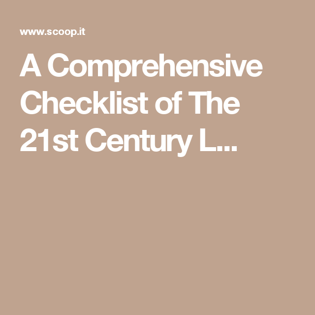 A Comprehensive Checklist Of The 21st Century Learning And