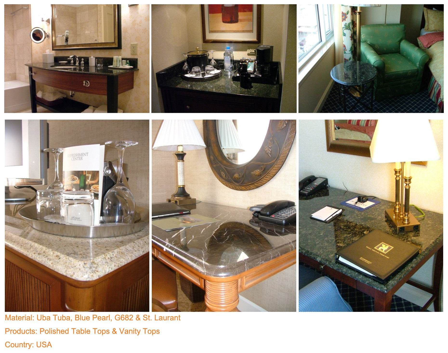 Project (1) Material: Uba Tuba, Blue Pearl, G682 & St. Laurant Products: Polished Table Tops & Vanity Tops Country: USA