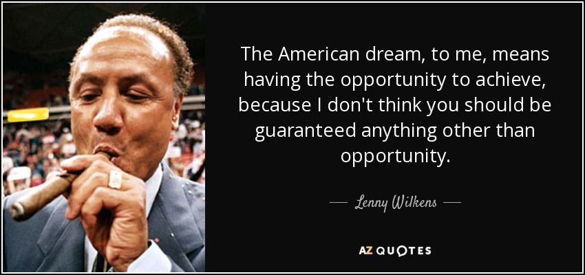 The American Dream To Me Means Having The Opportunity To Achieve Amazing Quotes About The American Dream
