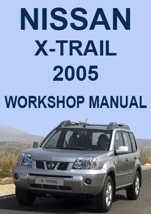Nissan X Trail 2005 Workshop Manual Nissan Nissan Xtrail Repair Manuals