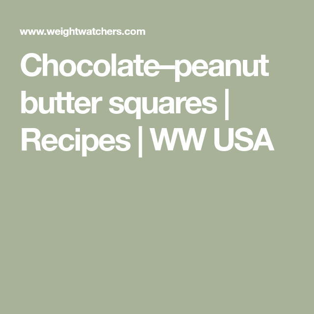 Chocolate–peanut butter squares | Recipes | WW USA