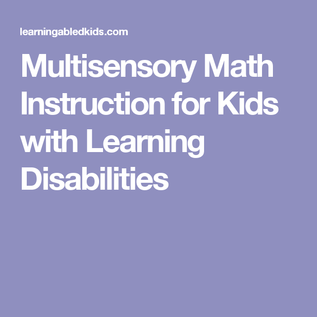 Multisensory Math Instruction For Kids With Learning Disabilities