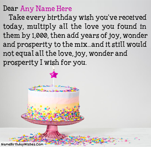 write name on unique happy birthday message for someone special this is the best idea to wish anyone online make everyones birthday special with name