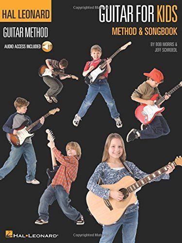 Guitar For Kids Method Songbook Hal Leonard Guitar Method Bk Online Audio Price 13 37 Guitar Kids Playing Guitar Guitar Songs