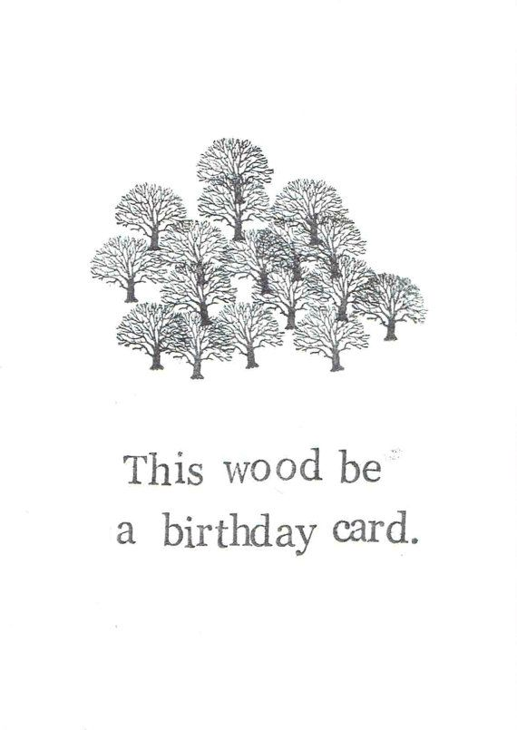 This Wood Be A Birthday Card – Nature Birthday Card