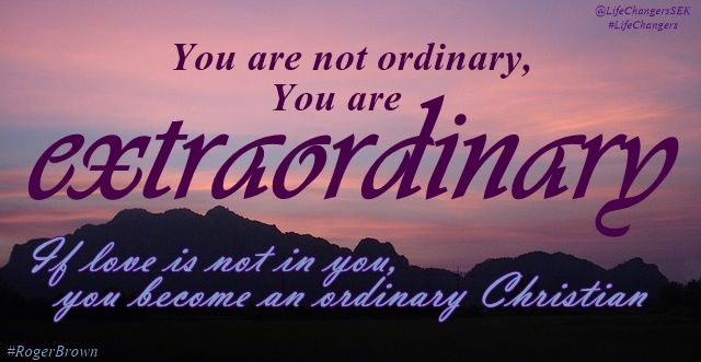 You are not ordinary, you are extraordinary | Message quotes ...