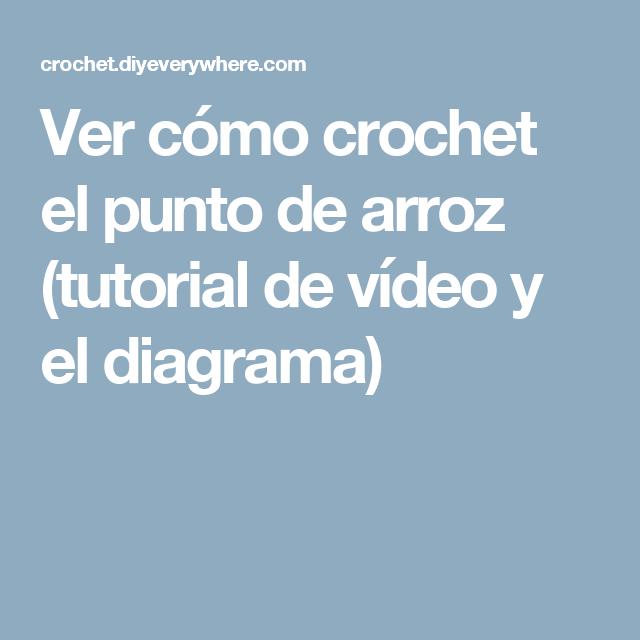 Ver cómo crochet el punto de arroz (tutorial de vídeo y el diagrama)