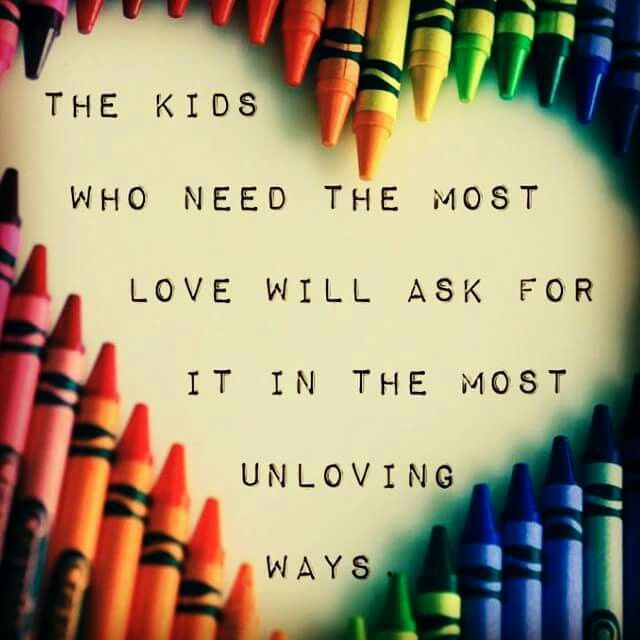 Kinderen die het meest liefde nodig hebben zullen erom ...