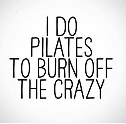 Image Result For I Do Pilates To Burn Off The Crazy Mr