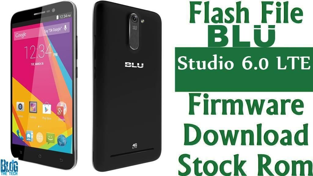 Flash File] BLU Studio 6 0 LTE Y650Q Firmware Download