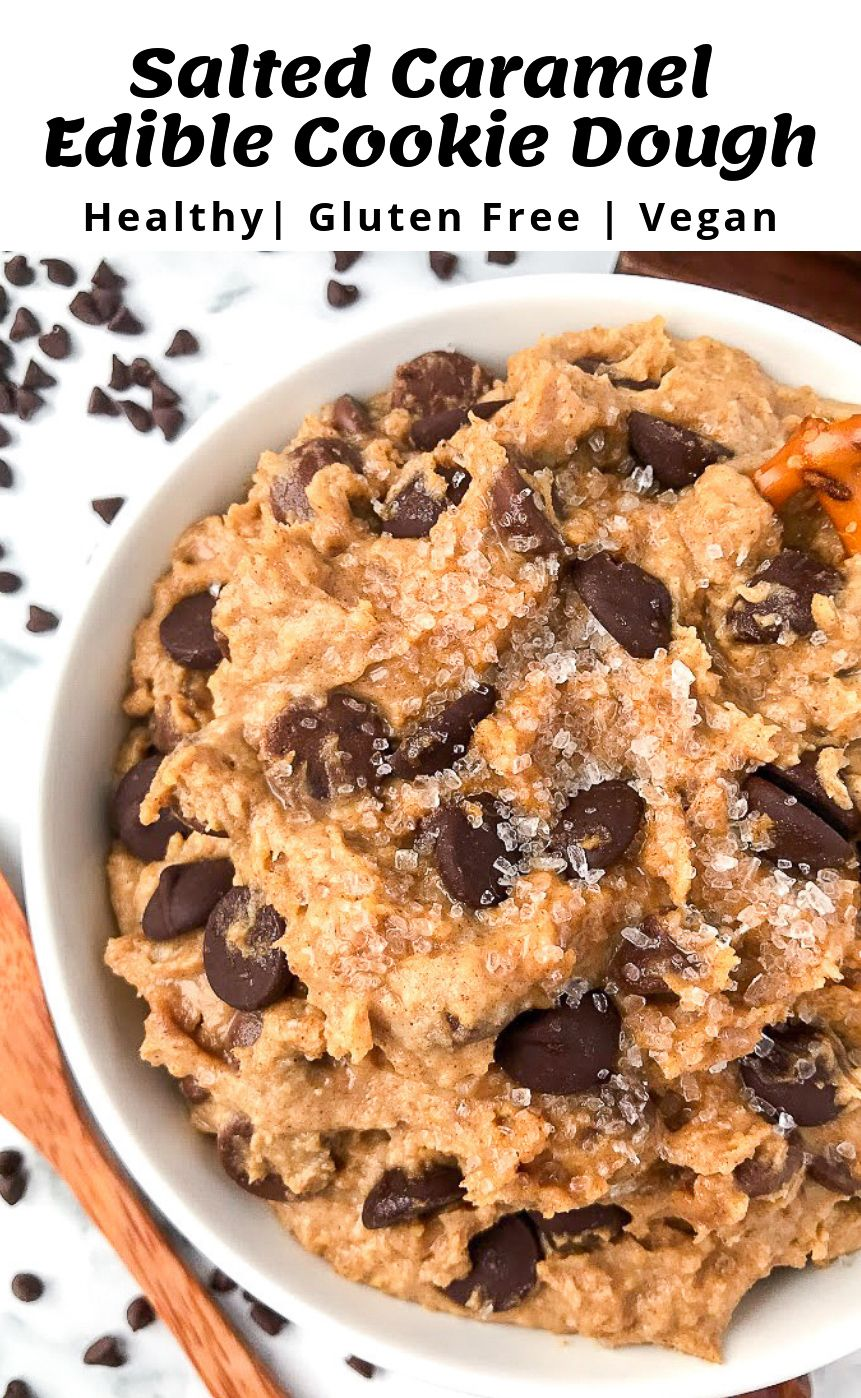 Edible Salted Caramel Chocolate Chip Cookie Dough Recipe Edible Cookie Dough Healthy Cookie Dough Edible Cookie Dough Recipe