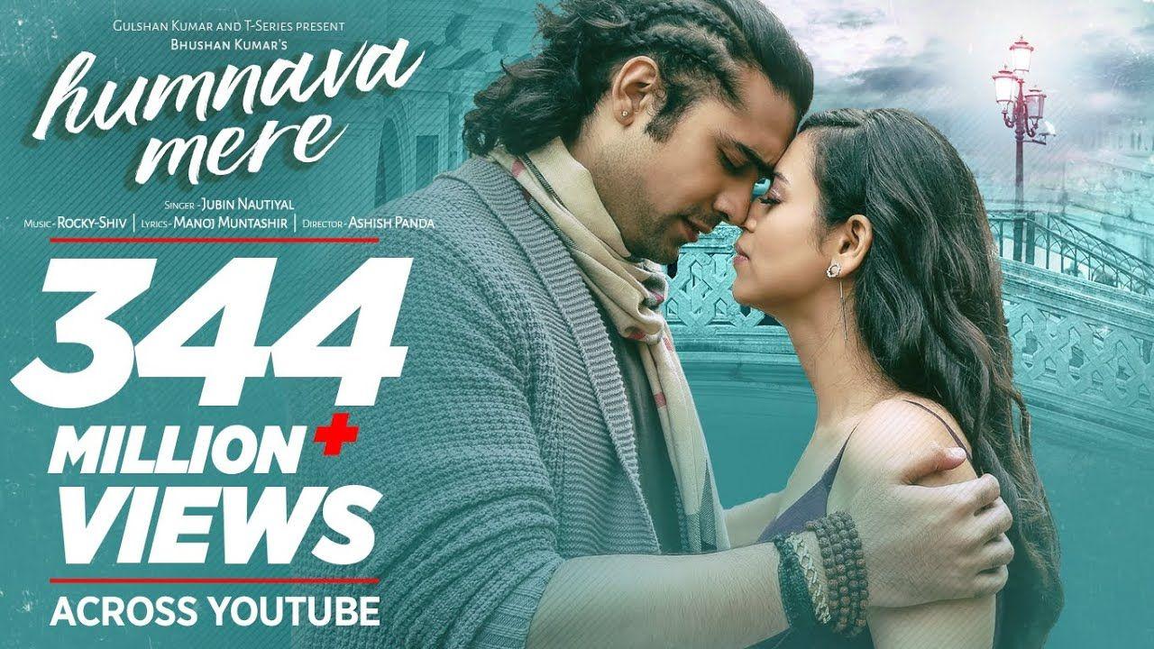 Official Video Humnava Mere Song Jubin Nautiyal Manoj Muntashir R In 2020 Love Songs Playlist New Romantic Songs Songs