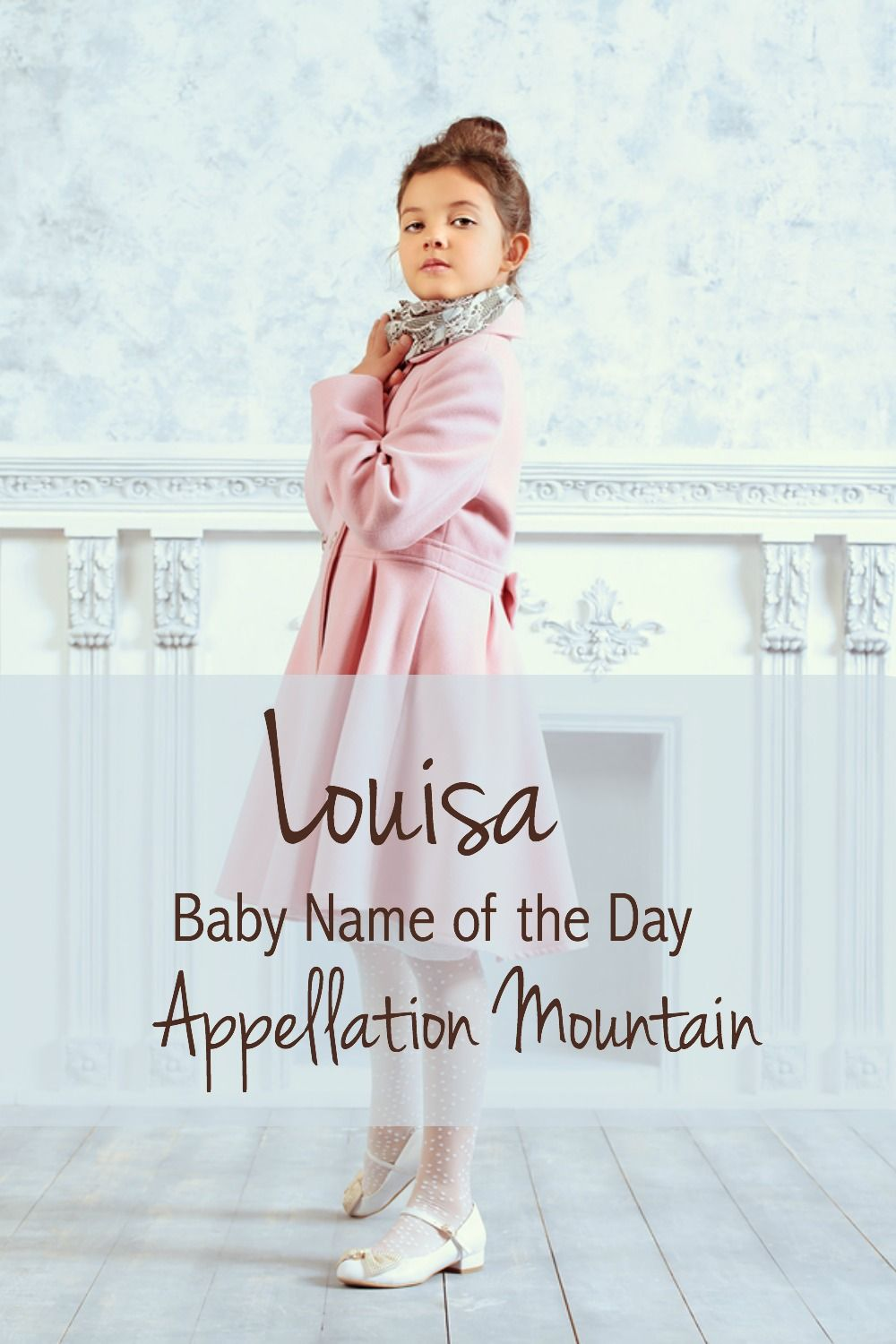 Louisa Baby Name Of The Day Appellation Mountain Baby Names Cute Baby Names Vintage Baby Names