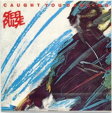 "Steel Pulse - Caught You Dancing 7"" Single"