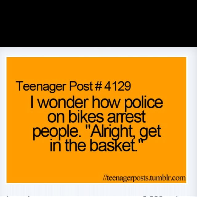 Teenager post.        Hehehe so funny lol