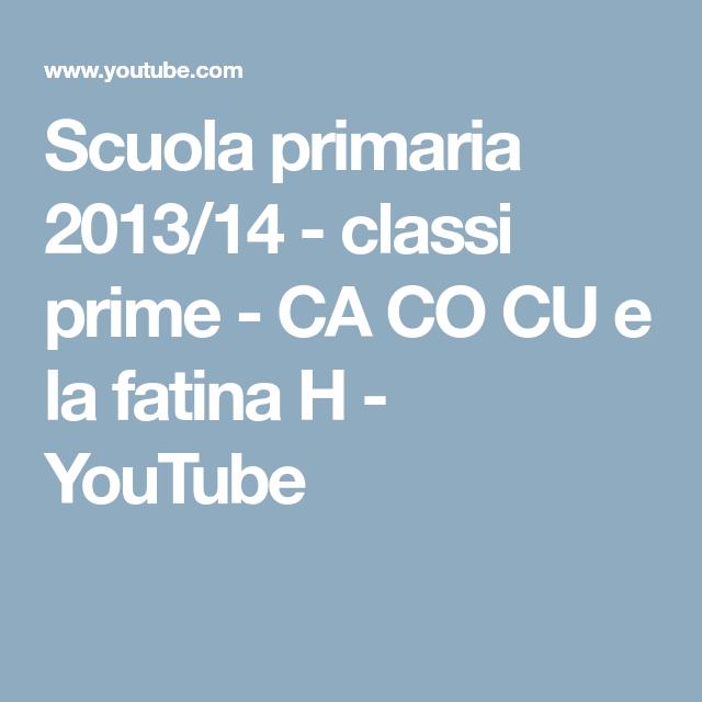 Scuola Primaria 2013 14 Classi Prime Ca Co Cu E La Fatina H